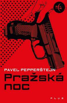 Pražská noc - Pavel Pepperštejn