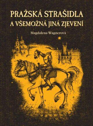 Pražská strašidla a všemožná jiná zjevení - Magdalena Wagnerová - e-kniha