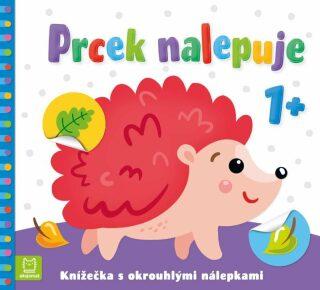 Prcek nalepuje 1+ / Knížečka s okrouhlými nálepkami - Agnieszka Bator, Izdebska Sylwia