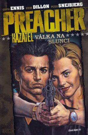 Preacher 6.-Válka na slunci - Garth Ennis, Steve Dillon