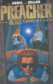 Preacher 3.-Lovci - Garth Ennis, Steve Dillon