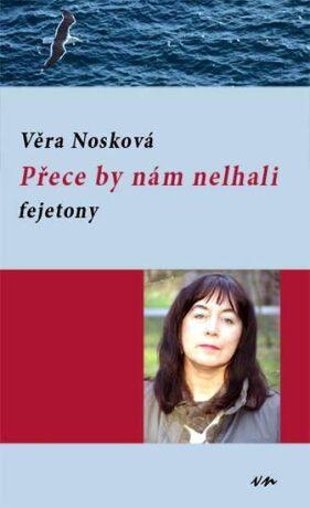 Přece by nám nelhali - Věra Nosková