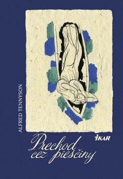 Prechod cez piesčiny - Alfred Tennyson