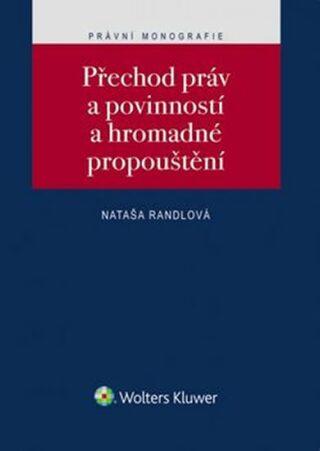 Přechod práv a povinností a hromadné propouštění - Nataša Randlová