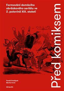 Před komiksem - Tomáš Prokůpek, Martin Foret