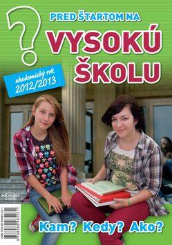 Pred štartom na vysokú školu 2012/2013 - Emília Kollárová