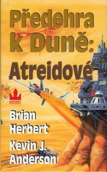 Předehra k duně: Atreidové - Kevin J. Anderson, Brian Herbert