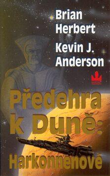 Předehra k duně: Harkonennové - Kevin J. Anderson, Brian Herbert