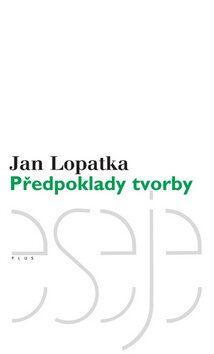 Předpoklady tvorby - Jan Lopatka