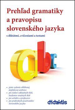 Prehľad gramatiky a pravopisu slovenského jazyka - Ján Tarábek, Milada Caltíková