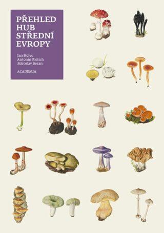 Přehled hub střední Evropy - Miroslav Beran,Antonín Bielich,Jan Holec,