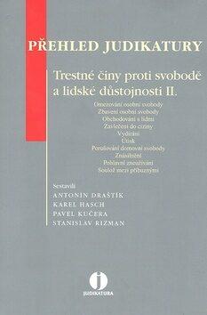 Přehled judikatury Trestné činy proti svobodě a lidské důstojnosti II. - Antonín Draštík