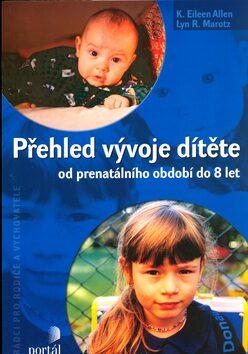 Přehled vývoje dítěte - K. Eileen Allen, Lyn Marotz