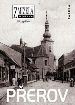 Zmizelá Morava-Přerov - Jiří Lapáček