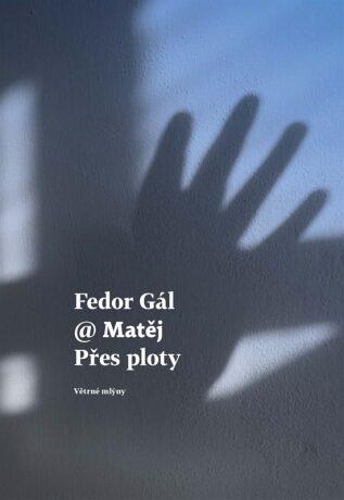 Přes ploty - Fedor Gál