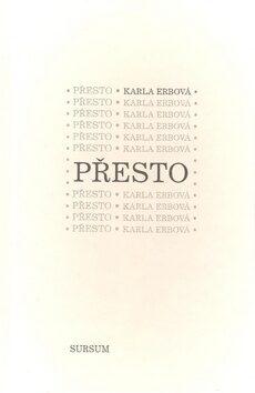 Přesto - Karla Erbová