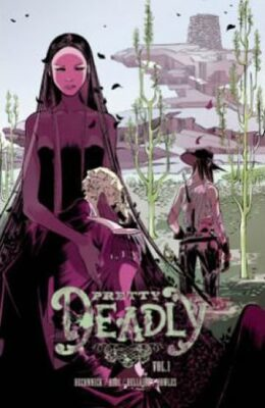 Pretty Deadly Volume 1: The Shrike - Kelly Sue DeConnick