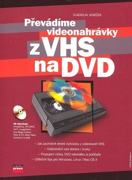Převádíme videonahrávky z VHS na DVD + CD - Vladislav Janeček