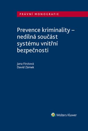 Prevence kriminality – nedílná součást systému vnitřní bezpečnosti - David Zámek, Jana Firstová