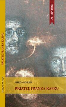 Priateľ Franza Kafku - Miro Gavran