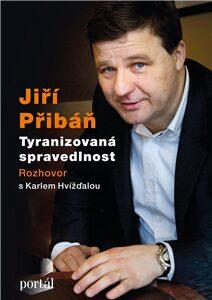 Přibáň Jiří - Tyranizovaná spravedlnost - Karel Hvížďala, Jiří Přibáň