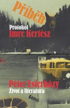 Příběh - Péter Esterházy,Imre Kertész,