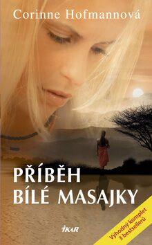 Příběh bílé Masajky - Corinne Hofmannová