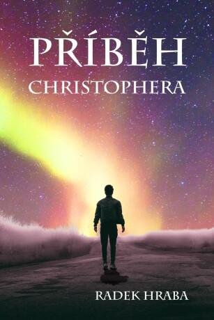 Příběh Christophera - Radek Hraba