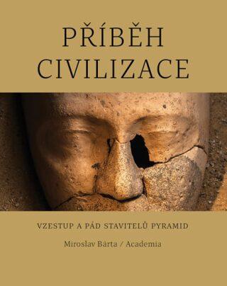 Příběh civilizace - Miroslav Bárta
