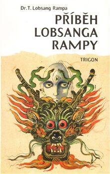 Příběh Lobsanga Rampy - Lobsang T. Rampa, Petr Pokorný