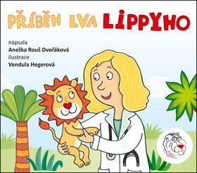 Příběh lva Lippyho - Anežka Rouš Dvořáková