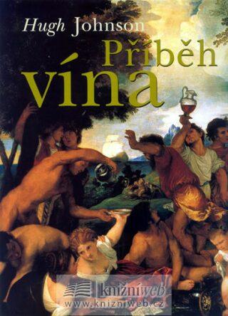 Příběh vína - Hugh Johnson