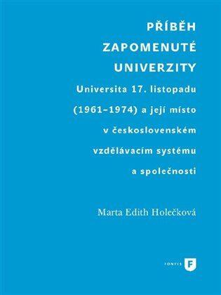 Příběh zapomenuté univerzity - Marta Edith Holečková