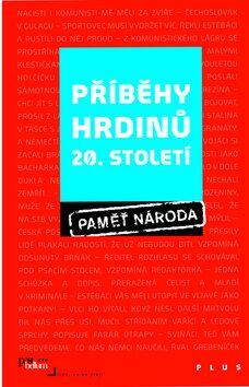 Příběhy hrdinů 20. století - Adam Drda, Mikuláš Kroupa, Post Bellum