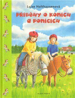 Příběhy o koních  a ponících - Holthausenová Luise