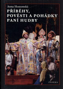 Příběhy, pověsti a pohádky paní Hudby - Anna Hostomská