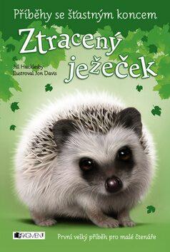 Příběhy se šťastným koncem - Ztracený ježeček - Jill Hucklesby