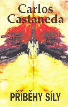 Příběhy síly - Castaneda Carlos