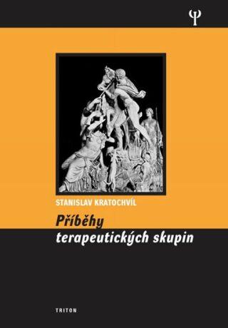 Příběhy terapeutických skupin - Stanislav Kratochvíl