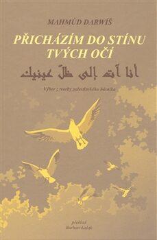 Přicházím do stínu tvých očí - Mahmúd Darwíš