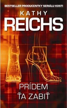 Prídem ťa zabiť - Kathy Reichs