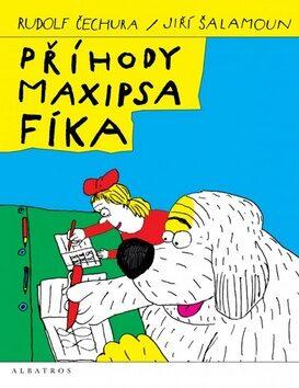 Příhody Maxipsa Fíka - Rudolf Čechura, Jiří Šalamoun