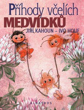 Příhody včelích medvídků - Jiří Kahoun, Ivo Houf