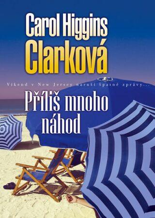 Příliš mnoho náhod - Carol Higgins Clarková