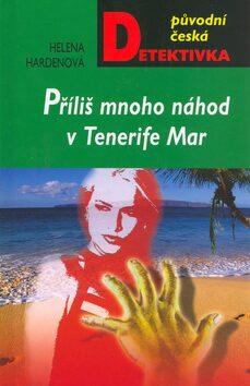 Příliš mnoho náhod v Tenerife Mar - Helena Hardenová