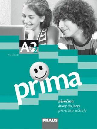 Prima A2/díl 4 - příručka učitele - Kolektiv