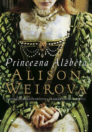 Princezna Alžběta - Alison Weirová