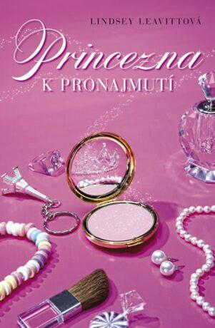 Princezna k pronajmutí - Lindsey Leavittová