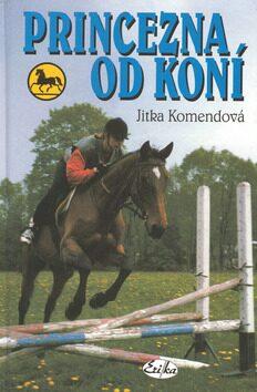 Princezna od koní - Jitka Komendová