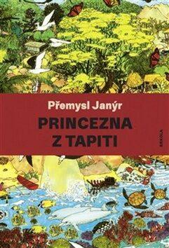 Princezna z Tapiti - Lucie Raškovová, Přemysl Janýr
